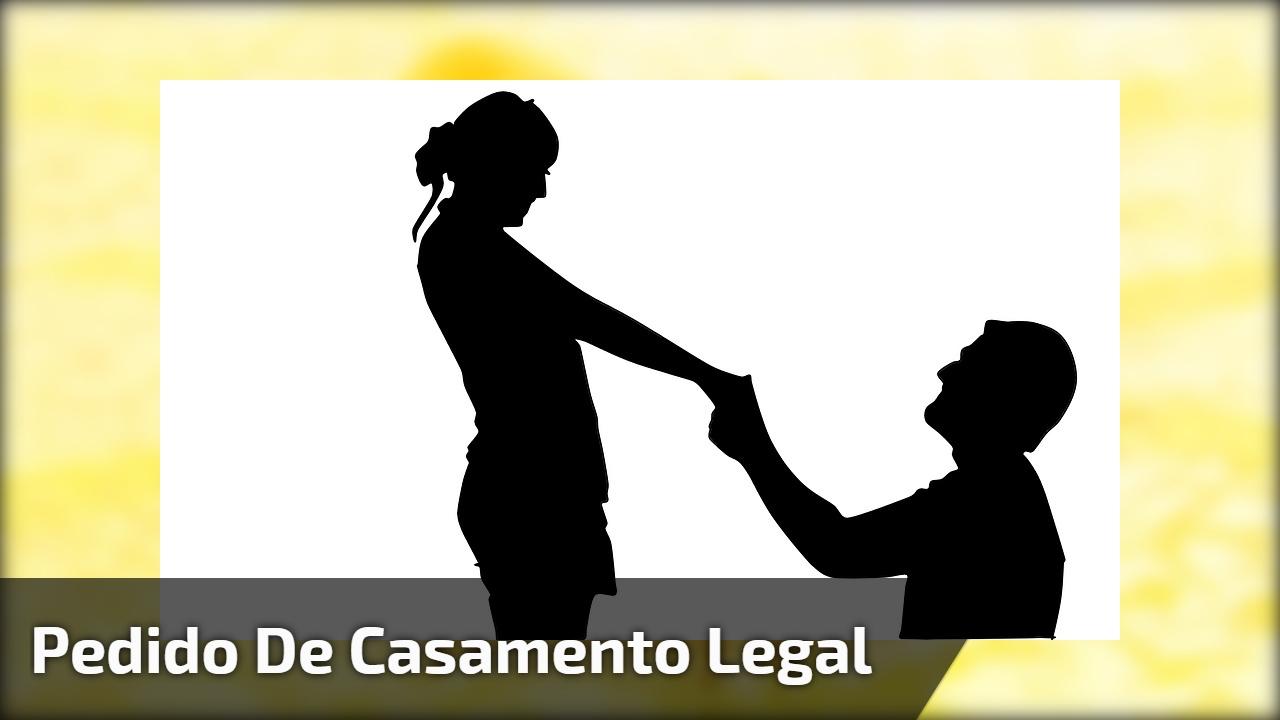Pedido de casamento legal