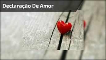 Declaração De Amor Para Whatsapp, Envie Agora Mesmo Para Pessoa Amada!