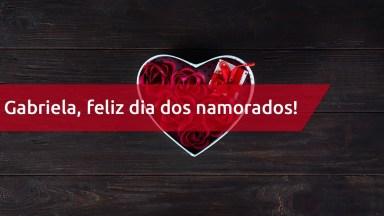 Dia Dos Namorados Para Gabriela - Eu Te Amo Muito, Gabriela!