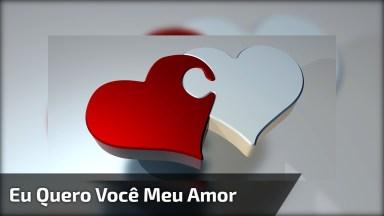 Eu Não Quero Alguém, Eu Quero Você Meu Amor!