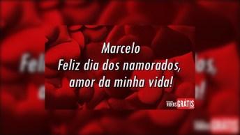 Eu Te Amo Marcelo, O Amor Da Minha Vida!
