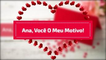 Feliz Dia Dos Namorados Para Ana - Uma Linda Mensagem De Amor!
