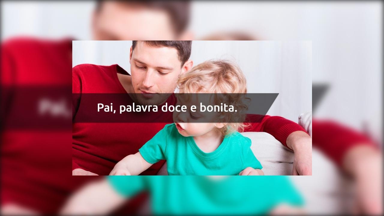 Frase de amor ao pai - Compartilhe no Facebook e marque o seu pai