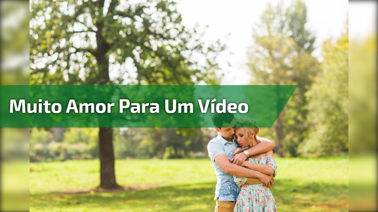 Muito amor para um vídeo