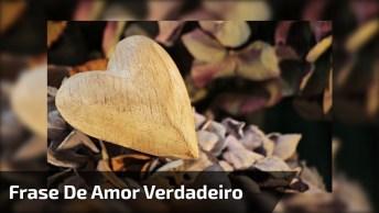 Frase De Amor Verdadeiro, Compartilhe No Facebook Com Seus Amigos!