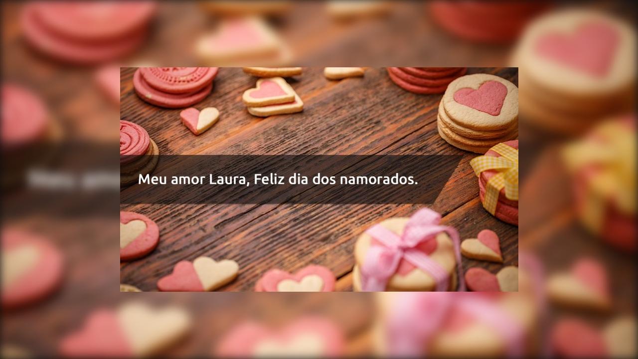 Laura, você roubou meu coração, te amo muito