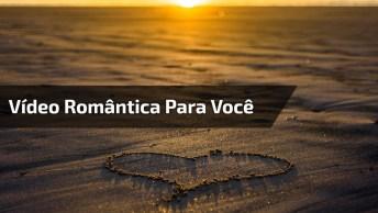 Mensagem Com Música Romântica, A Letra Diz Muito Sobre Você E A Pessoa Amada!