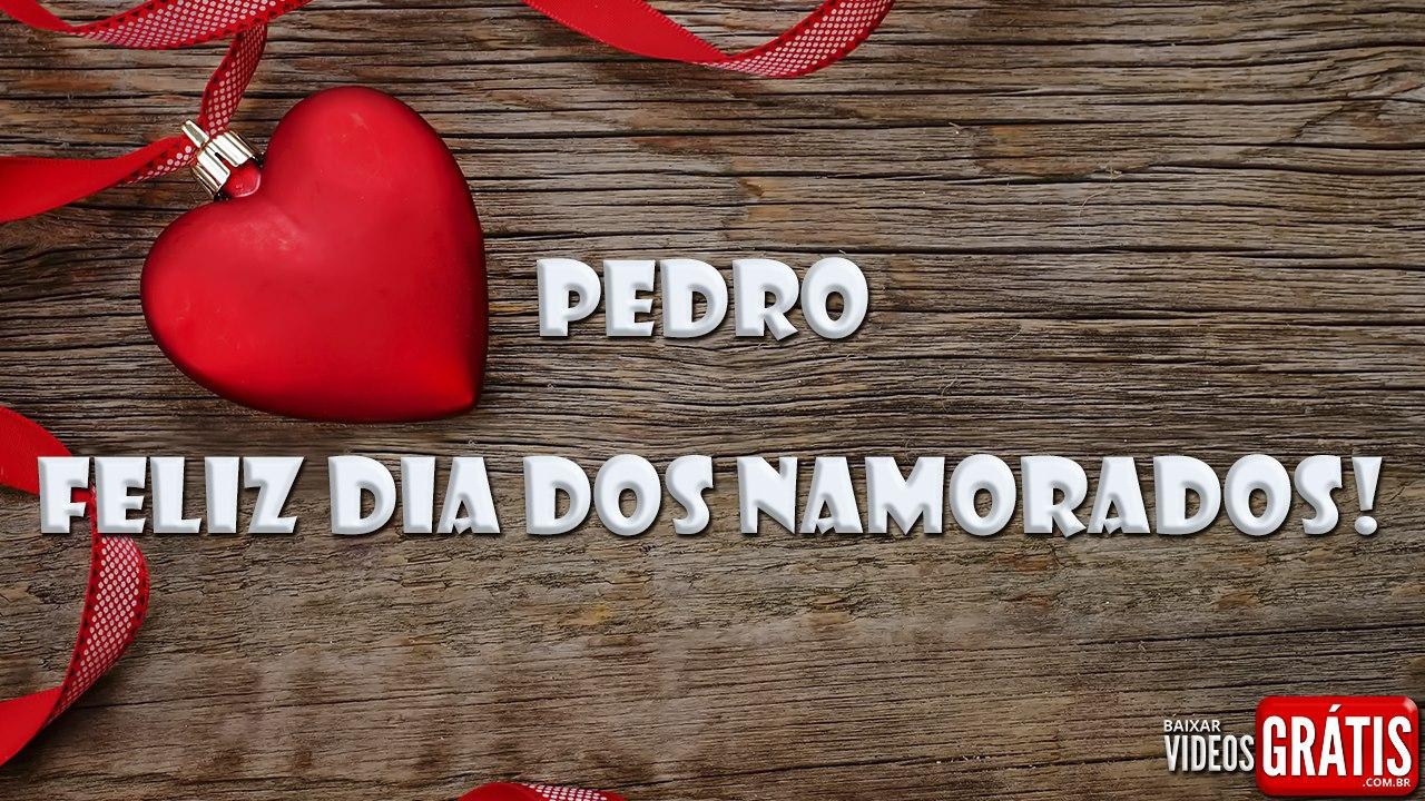 Mensagem de amor ao Pedro para o dia dos namorados personalizada!