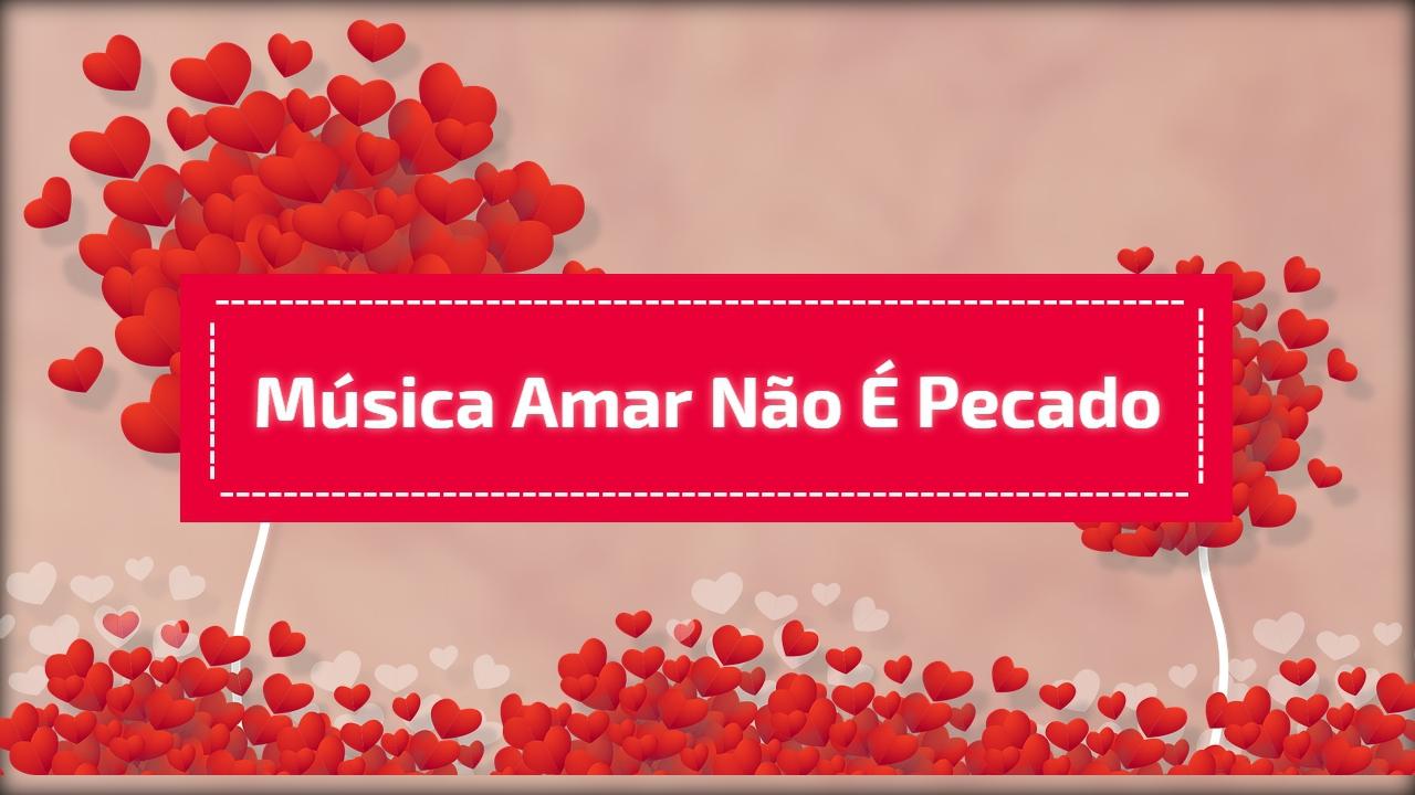 Música Amar não é pecado