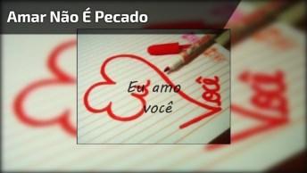 Mensagem De Amor Com Música 'Amar Não É Pecado, Envie Pelo Whatsapp!
