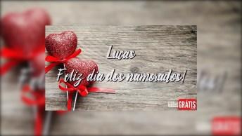 Mensagem De Amor Com Nome Lucas - O Dia Dos Namorados Está Chegando!