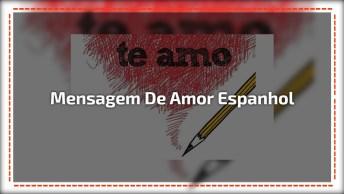 Mensagem De Amor Em Espanhol, Para Inovar Na Hora De Mandar Recado!