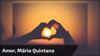 Mensagem De Amor Indivisíveis De Mário Quintana - O Meu Primeiro Amor. . .