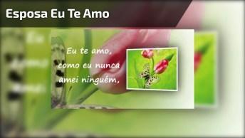 Mensagem De Amor Para Esposa! Te Amo Como Nunca Amei Ninguém!