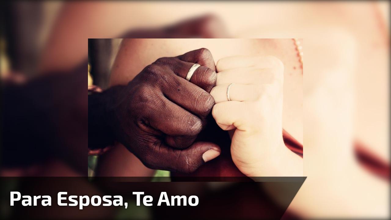 Para esposa, te amo