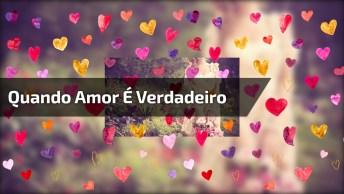 Mensagem De Amor Para Facebook, Quando O Amor É Verdadeiro Ele É Generoso!