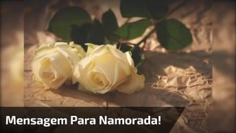 Mensagem De Amor Para Namorada! Meu Amor Receba Estas Lindas Rosas!