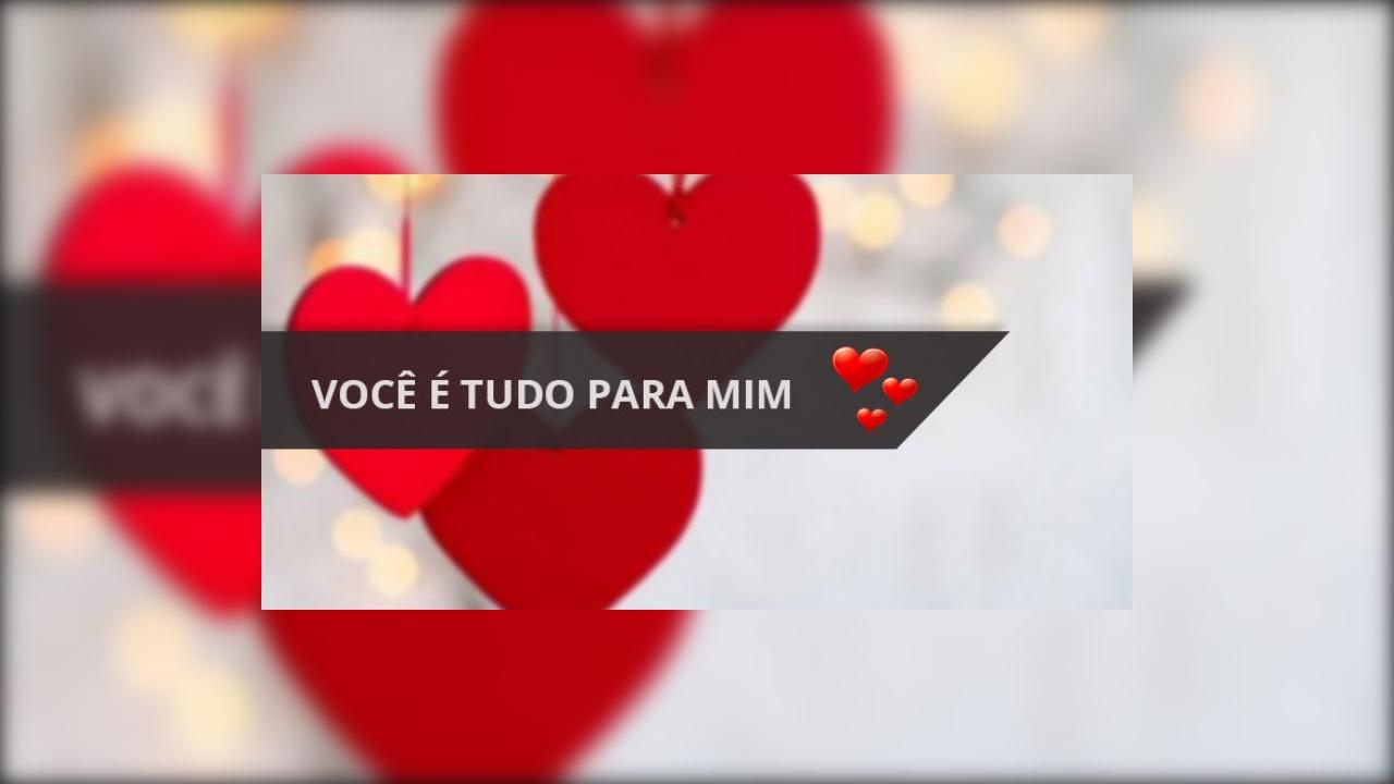 Mensagem de amor Você é tudo para mim