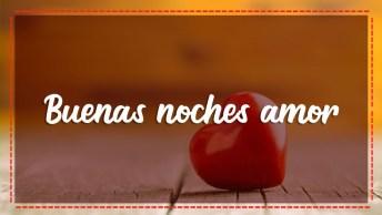 Mensagem De Boa Noite Amor Em Espanhol, Enviar A Un Ser Querido!