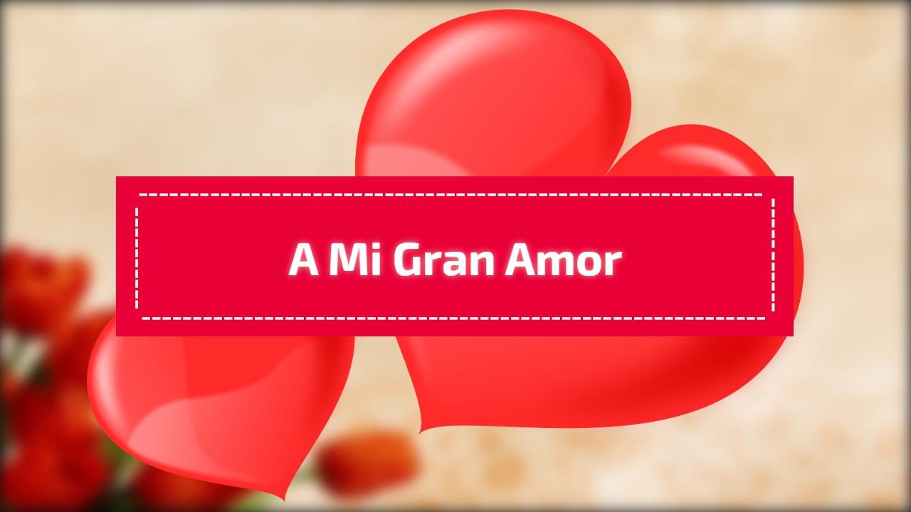 A mi gran amor