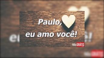 Mensagem Para Dia Dos Namorados Personalizada Com Nome - Paulo!