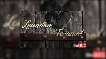 Mensagem Para Leandro - Para Celebrar O Dia Dos Namorados, Confira!