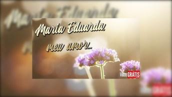 Mensagem Para Maria Eduarda De Amor Para O Dia Dos Namorados!