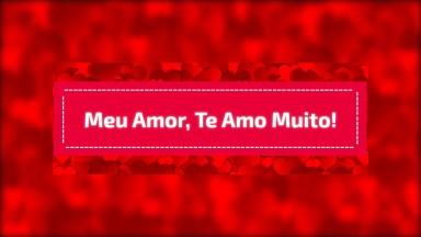 Mensagem Para Seu Grande Amor! Meu Amor Te Amo Muito, Muito!