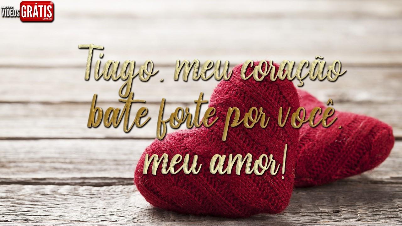 Mensagem para Tiago, envie no dia dos namorados para seu amor