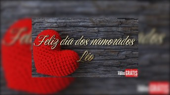 Mensagem Personalizada Com Nome Para Dia Dos Namorados - Leonardo!
