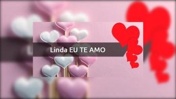 Minha Linda, Não Existe Melhor Apelido Pra Você, Te Amo!