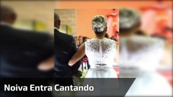 Noiva Entra Cantando Em Seu Casamento, E Noivo Se Emociona!