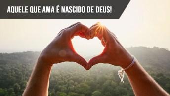 O Amor É O Mais Puro Dos Sentimentos, Amor É Deus!