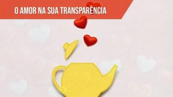 O Amor Na Sua Transparência, Não É Conto De Fadas!