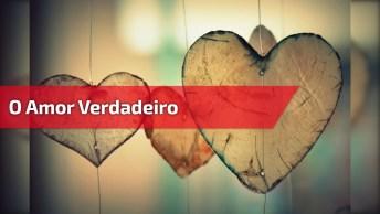 O Amor Verdadeiro É O Amor De Dar, Não O Amor De Receber!