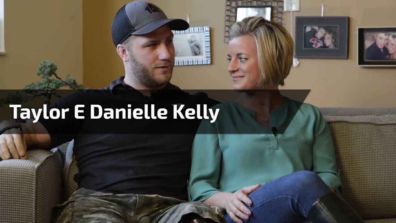 Taylor e Danielle Kelly