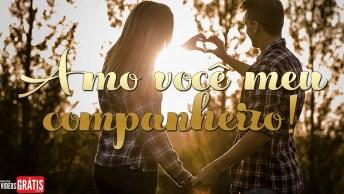 Para Companheiro Uma Declaração De Amor, Feliz Dia Dos Namorados!