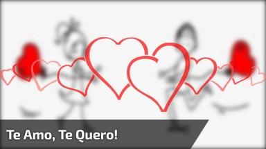 Te Amo, Te Quero, Te Adoro, Te Espero Meu Amor!