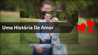 Uma História De Amor Emocionante E Motivadora, O Amor Supera Tudo!