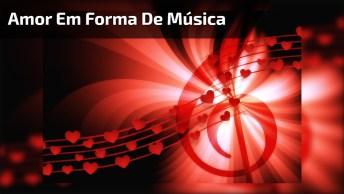 Uma Música Bem Romântica - Mensagem De Amor Em Música!