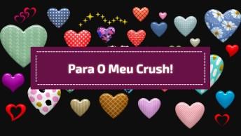 Vídeo Com Corações Para Enviar No Whatsapp Do Crush E Dar Uma Indireta. . .