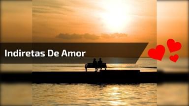 Vídeo Com Indiretas De Amor, Para Compartilhar No Facebook!