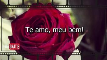 A Razão Da Minha Vida É Você, Te Amo Meu Bem!