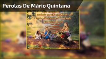 Vídeo Com Várias Perolas De Mario Quintana, Um Eterno Apaixonado!