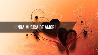 Video De Amor Com Música Apaixonada, Envie Agora Mesmo Para Alguém Especial!