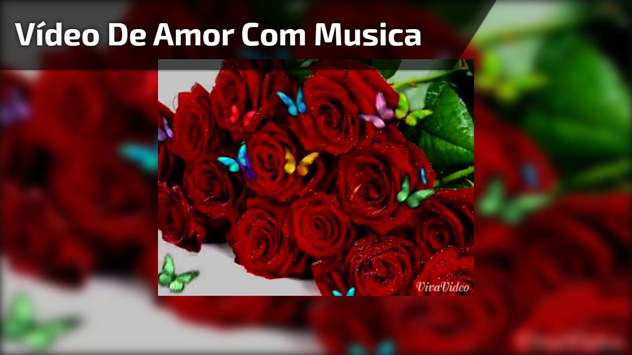 Vídeo de amor com musica