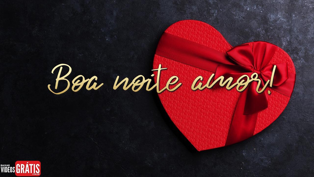 Vídeo de Boa Noite romântica para o Dia dos Namorados cheio de carinho!
