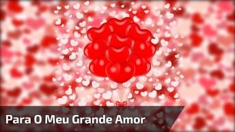 Vídeo De Mensagem De Amor Para O Grande Amor De Usa Vida! Te Amo!