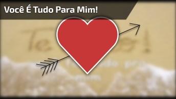 Vídeo Lindo Com Mensagem E Música De Amor, Para Enviar Para Pessoa Amada!