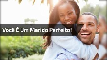 Você É Um Marido Perfeito, Adoro Sentir Seu Abraço!